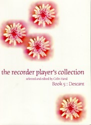 The Recorder Player's Collection: Book Five: Descant