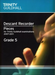 Descant Recorder Exam Book Grade 5 (Trinity Guildhall Examinations 2007-2011)
