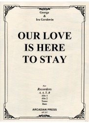 Our Love is Here to Stay