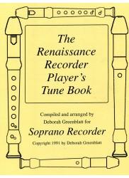 The Renaissance Recorder Player's Tune Book