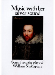 Music with her Silver Sound, Music from the Plays Shakespeare