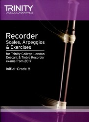Trinity Recorder Scales and Arpeggios Initial-Grade 8