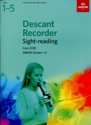 Descant Recorder Sight-Reading Grades 1 -5 ABRSM