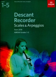 Descant Recorder Scales & Arpeggios Grades 1 -5 ABRSM