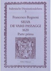 Italian Diminution Tutor, Vol 3. Francesco Rognoni, Selva e varii passaggi 1620 Part 1