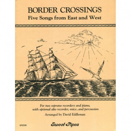 Border Crossings: Five Songs from East and West