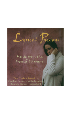 Lyrical Passions: Music from the French Baroque