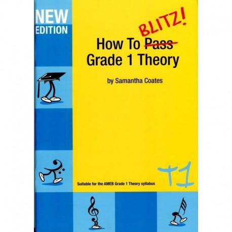How to Blitz Theory Grade 1 (T1)