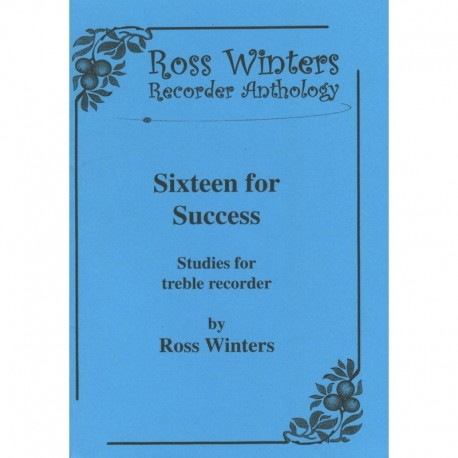 Sixteen for Success: Studies for Treble Recorder