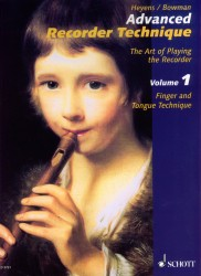 Advanced Recorder Technique: The Art of Playing the Recorder Vol 1: Finger and Tongue Technique