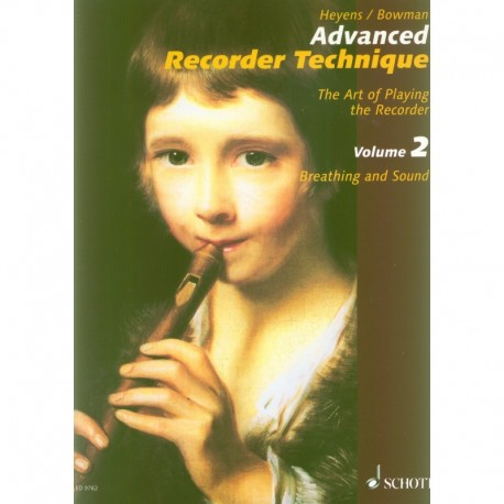 Advanced Recorder Technique: The Art of Playing the Recorder Vol 2: Breathing and Sound