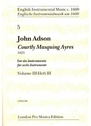 Courtly Masquing Ayres 1621, Volume III