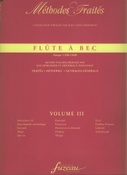 Flûte À Bec - Methodes Et Traites.  Europe 1500-1800  Volume III
