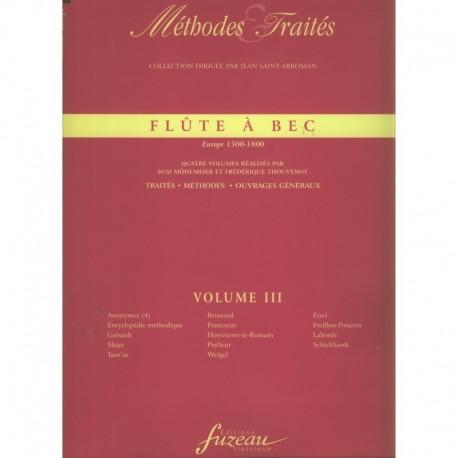 Flûte À Bec - Methodes Et Traites.  Europe 1500-1800  Volume III