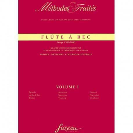 Flûte À Bec - Methodes Et Traites.  Europe 1500-1800  Volume I