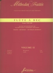 Flûte À Bec - Methodes Et Traites. Europe 1500-1800 Volume II