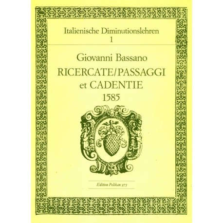 Italian Diminution Tutor, Vol 1 Giovanni Bassano, Ricercatem Passagi et Cadentie 1558