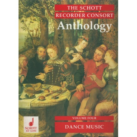 Schott Recorder Consort Anthology: Dance Music Vol 4
