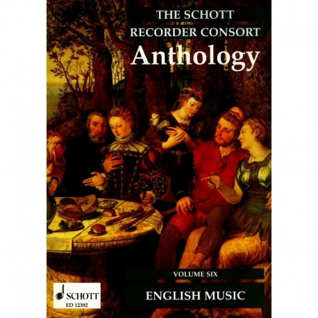 Schott Recorder Consort Anthology: English Music Vol 6