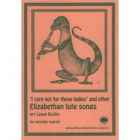 """""""I care not for these ladies"""" and other Elizabethan lute songs"""
