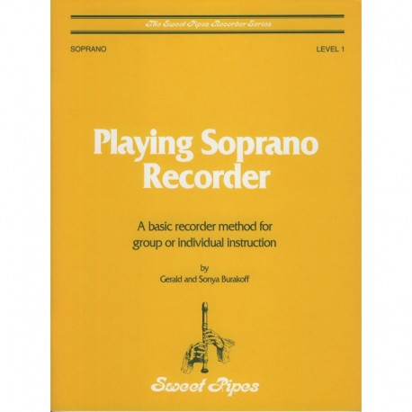 Playing Soprano Recorder: A basic recorder method for group or individual instruction