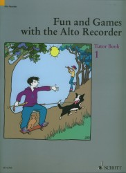 Fun and Games with the Alto Recorder Tutor Book 1