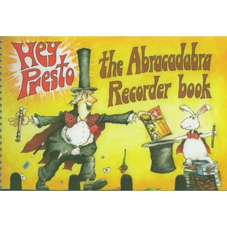 Hey Presto: The Abracadabra Recorder Book