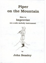 Piper on the Mountain  How to Improvize on a solo melody instrument