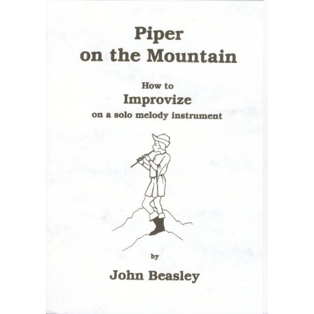 Piper on the Mountain.  How to Improvize on a solo melody instrument