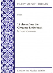 11 Pieces from the Glogauer Liederbuch