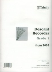 Trinity Descant Recorder Grade 1 from 2003