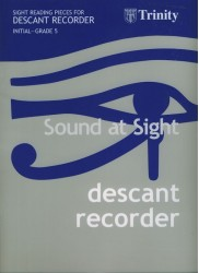 Sound at Sight: Sight Reading Pieces for Descant Recorder Initial- Grade 5
