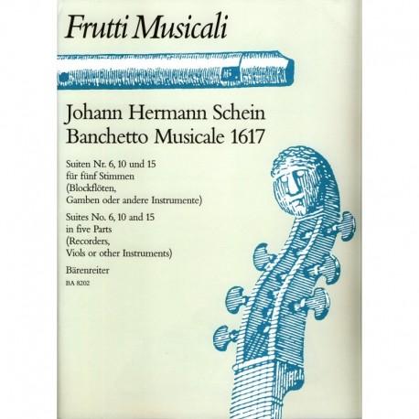 Banchetto Musicale 1617.  Suites No. 6, 10 & 15