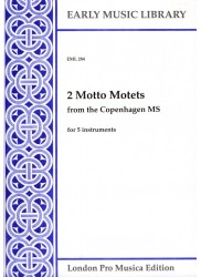 2 Motto Motets from the Copenhagen MS for 5 instruments