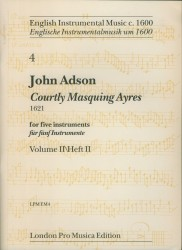 Courtly Masquing Ayres 1621, Volume II