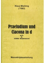Praeludium und Ciacona in d minor Op. 194