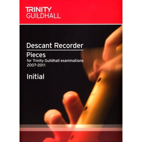 Descant Recorder Pieces for Trinity Guildhall examinations 2007-2011 Initial