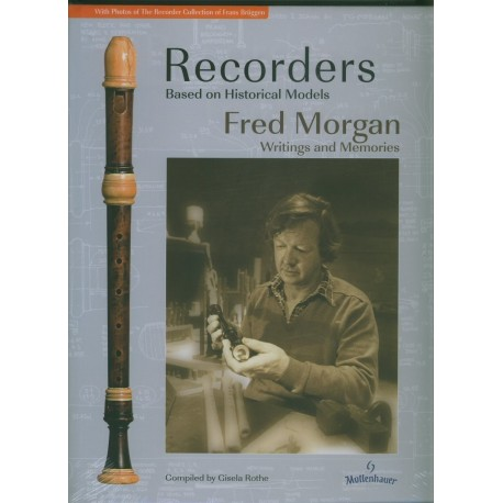 Recorders Based on Historical Models: Fred Morgan Writings and Memories
