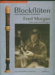 Blockfloten nach historischen Vorbildern Fred Morgan Texte und Erinnerungen.  German Edition