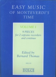Easy Music of Monteverdi's Time.  9 Pieces for 2 soprano recorders and continuo