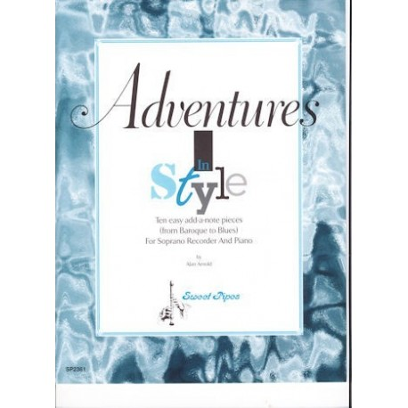 Adventures In Style: Ten easy add-a-note pieces from Baroque to Blues