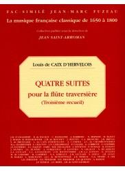 Quatre Suites pour la flute traversiere (troisieme recueil)