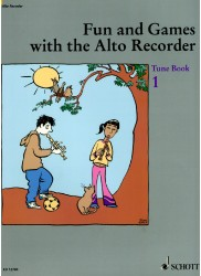 Fun and Games with the Alto Recorder Tune Book 1