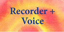 Recorder and Voice