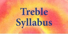 Treble Syllabus 2018-2021
