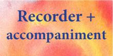 Recorder + Accompaniment